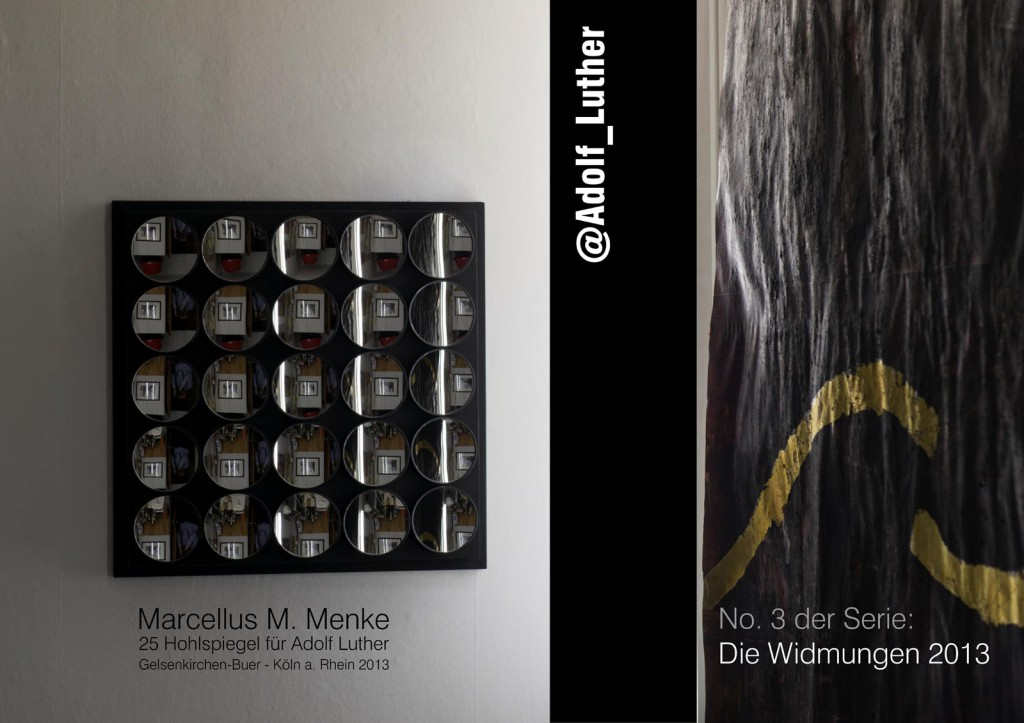 """Marcellus M. Menke: Fünfundzwanzig Hohlspiegel für Adolf Luther, Holz, Gouache, Holspiegel, Gelsenkirchen-Buer und Köln a. Rhein 2013, Detail. Seite 8 des ScreenBOOKs """"@Adolf_Luther"""", Köln 2013."""