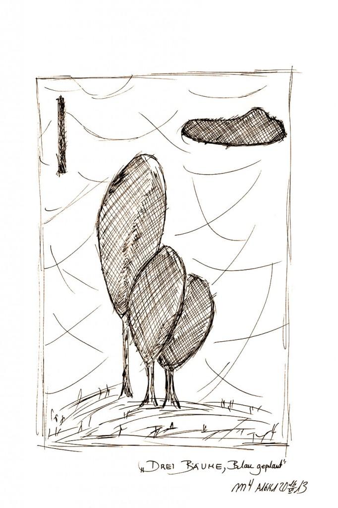 Marcellus M. Menke: Drei Bäume, blau geplant. Version 2. Zeichnung auf Papier. 20 mal 30 cm, Köln 15.06.13