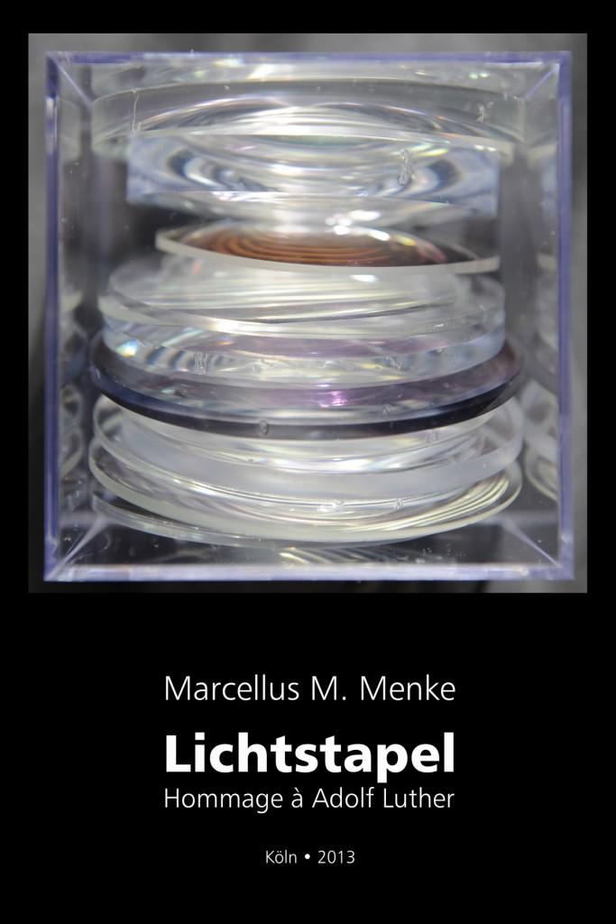 Marcellus M. Menke: Lichtstapel. Elf Variationen eines Themas. Variation 1. Ausbelichtete Digitalphotographien, 20 x 30, signiert und nummeriert, Köln 2013