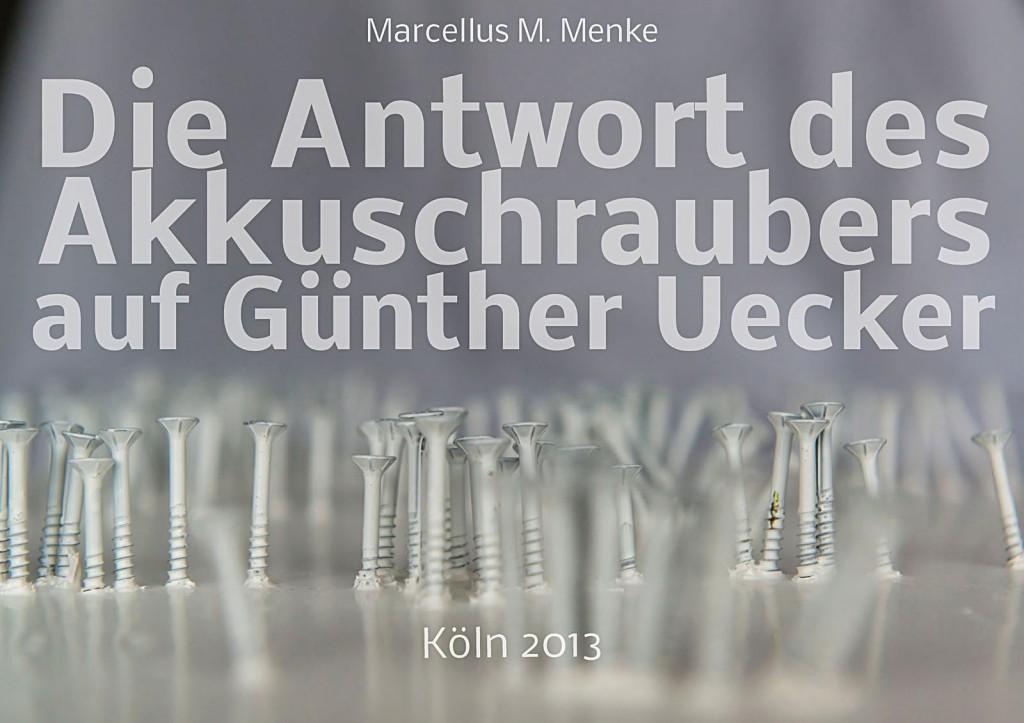 """Marcellus M. Menke. Die Antwort des Akkuschraubers auf Günther Uecker: """"Titel"""". Seite 1 des ScreenBOOKs """"Zwölf Seiten für die neue Interpretation eines alten Themas."""" Köln 2013"""