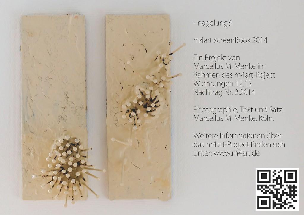 Marcellus M. Menke: -nagelung3. Photographiertes Objekt mit gesetztem Text. Seite 12 des m4art screenBooks, Gelsenkirchen-Buer, Köln, Siegen 2014