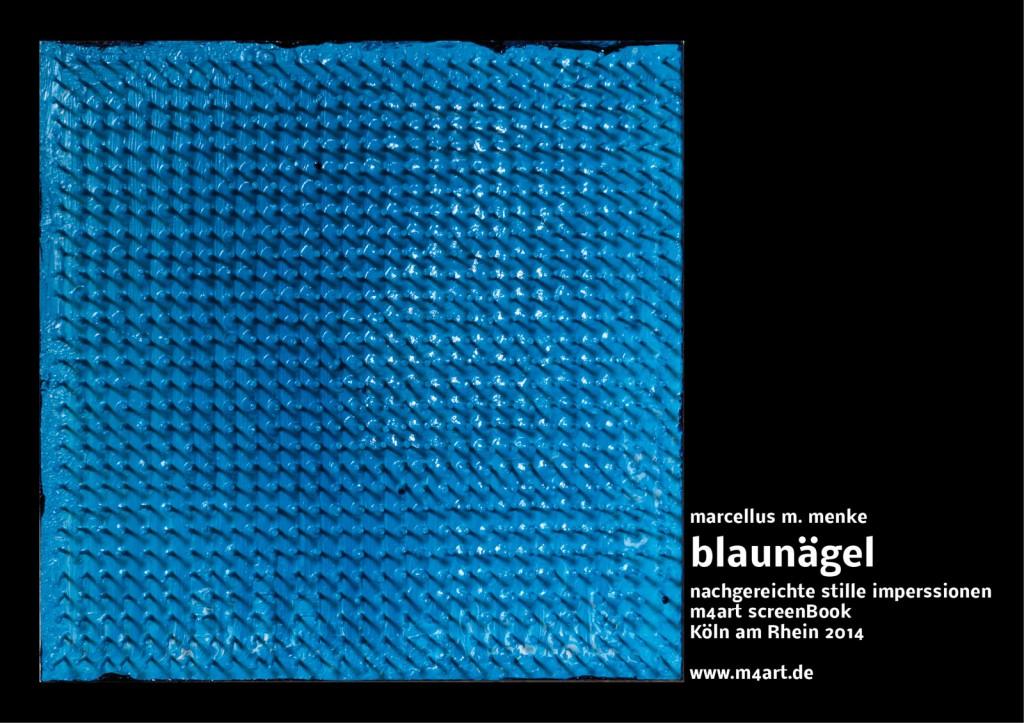 Marcellus M. Menke. blaunägel, nachgereichte stille impressionen. Seite 8, screenBook, Köln 2014
