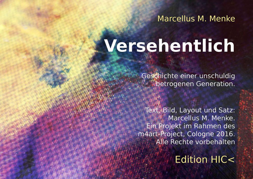 Marcellus M. Menke: Betrayed Generation. Rasterfolie und Acryl auf Leinwand, Photographie mit gesetztem Text. m4art screenBook, Köln und Siegen 2016, Seite 18