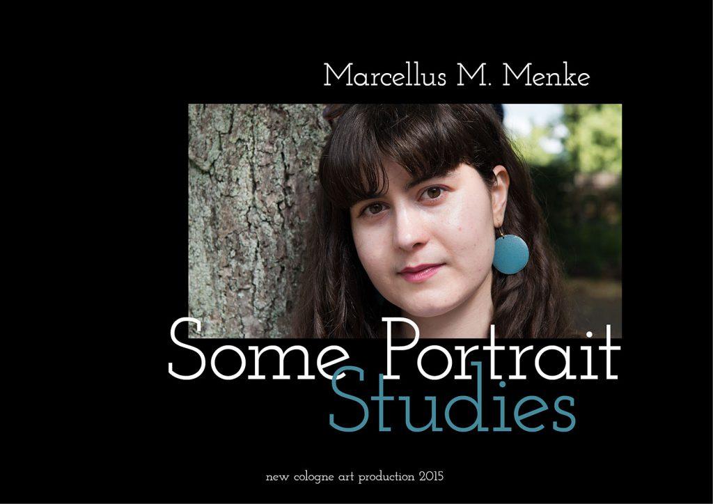 Marcellus M. Menke: Some Portrait Studies. m4art screenBook, Köln und Siegen 2015, Seite 1