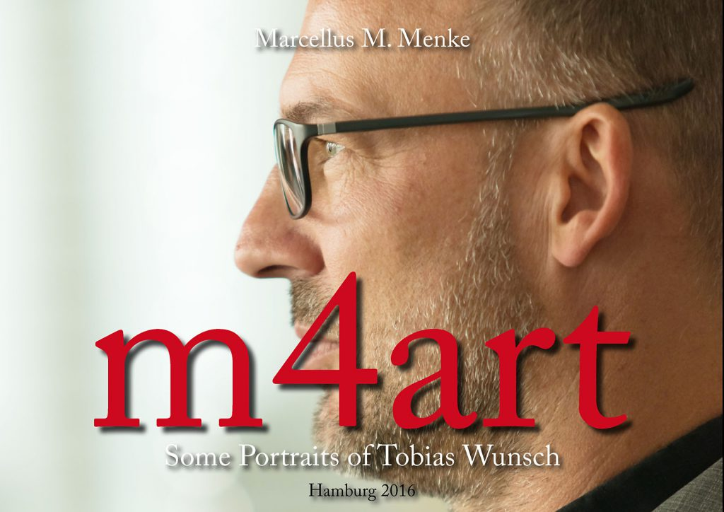 Marcellus M. Menke: Some Portraits of Tobias Wunsch, m4art screenBook, Hamburg und Köln 2016, Seite 1